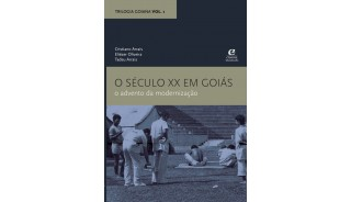 O século XX em Goiás: o advento da modernização