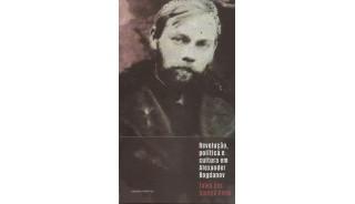 Revolução, política e cultura em Alexander Bogdanov