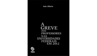 A greve dos professores nas Universidades Federais em 2012