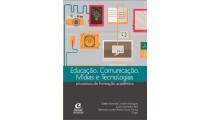 Educação, Comunicação, Mídias e Tecnologias