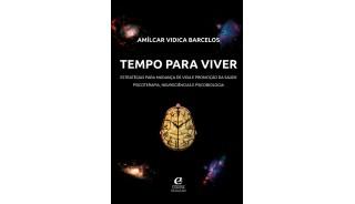 Tempo para viver: estratégias para mudança de vida e promoção da saúde – psicoterapia, neurociências e psicobiologia