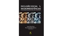 Exclusão Social e Microrresistências